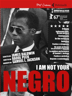I'm not your negro Dagli scritti di James Baldwin Feltrinelli Raoul Peck