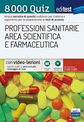 Professioni Sanitarie, Area Scientifica e Farmaceutica - 8000 Quiz EdiTest AA.VV.